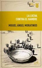 la lucha contra el hambre-miguel angel moratinos-9788495157485