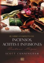 libro completo de incienso, aceites e infusiones: recetario magic o-scott cunningham-9788496111585