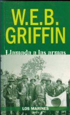 llamada a las armas (vol. 2): los marines-w.e.b. grifin-9788496364585