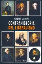 contrahistoria del liberalismo (el viejo topo) domenico losurdo 9788496831285