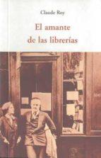 el amante de las librerias-claude roy-9788497167185