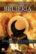 breve historia de la brujería (ebook)-jesus callejo-9788497635585