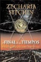 el final de los tiempos-zecharia sitchin-9788497774185
