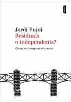 residuals o independents?-jordi pujol-9788498091885