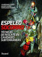 espeleosocorro. tecnicas de rescate en cavidades subterraneas 9788498293685