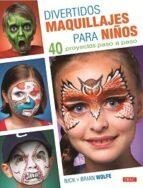 divertidos maquillajes para niños nick wolfe brian wolfe 9788498743685