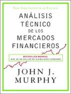 análisis técnico de los mercados financieros-john j. murphy-9788498754285
