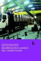 seguridad en el manejo del camion pluma-carmela de pablo hernandez-miguel angel villafaina ramos-9788498912685