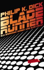 blade runner. els androides somien xais electrics?-philip k. dick-9788499306285