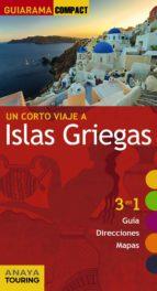 un corto viaje a islas griegas 2016 (guiarama compact) (4ª ed.) ana ron 9788499358185