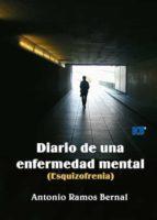 diario de una enfermedad mental (esquizofrenia) (ebook)-antonio ramos bernal-9788499480985