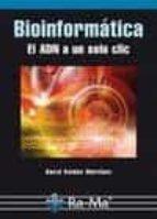 bioinformatica:  el adn a un solo clic david roldan martinez 9788499645285
