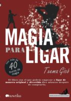 El libro de Magia para ligar autor TXEMA GICO DOC!