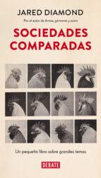 sociedades comparadas: un pequeño libro sobre grandes temas jared diamond 9788499925585