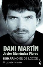 soñar no es de locos dani martin javier menendez flores 9788499985985