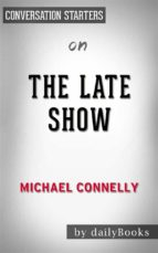 the late show: by michael connelly | conversation starters (ebook)-9788826092485
