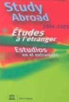 Study abroad 2004-2005: etudes a l'etranger PDF ebooks descargables