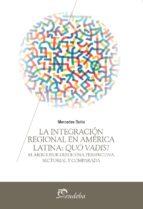 la integración regional en américa latina: quo vadis? (ebook)-mercedes botto-9789502326085