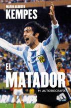 el matador (ebook)-mario alberto kempes-9789504961185