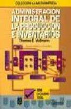 administracion integral. produccion. inventarios-9789681853785