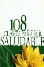 108 claves para ser saludable 9789875500785