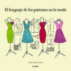 el lenguaje de los patrones en la moda gloria gomez correa 9789875843585