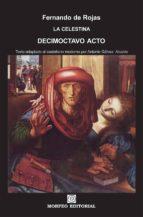 la celestina. decimoctavo acto (texto adaptado al castellano moderno por antonio gálvez alcaide) (ebook)-antonio galvez alcaide-fernando de rojas-cdlap00002685