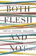 both flesh and not david foster wallace 9780241146095