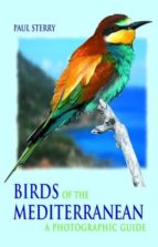 birds of the mediterranean: a photographic guide paul sterry 9780713663495