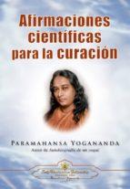afirmaciones cientificas para la curacion paramahansa yogananda 9780876120095