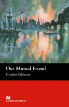 macmillan readers upper: our mutual friend charles dickens 9781405073295