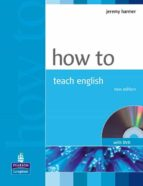 how to teach english. incluye dvd-jeremy harmer-9781405853095