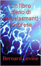 un libro pieno di entusiasmanti sorprese (ebook) 9781547500895