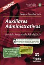 AUXILIARES ADMINISTRATIVOS DEL SAS. TEMARIO ESPECÍFICO. VOLUMEN 2