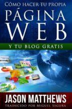 cómo hacer tu propia página web gratis: y tu blog gratis (ebook)-jason matthews-9781633396395