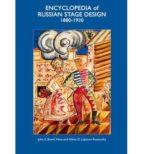 El libro de Encyclopedia of russian stage design: 1880-1930 autor JOHN E. BOWLT TXT!