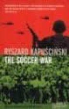 the soccer war ryszard kapuscinski 9781862079595