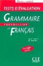 grammaire progressive du français: test d evaluation: niveau avan ce (corriges inclus)-j.l. frerot-9782090338195