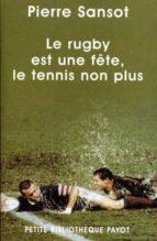 le rugby est une fête, le tennis non plus-pierre sansot-9782228895095