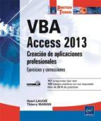 vba access 2013: creacion de aplicaciones profesionales: ejercici os y soluciones-thierry marian-henri laugie-9782746089495