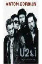 u2&i the photographs 1982 2004 anton corbijn 9783829603195