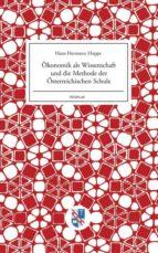El libro de �Konomik als wissenschaft und die methode der �sterreichischen schule autor HANS-HERMANN HOPPE EPUB!