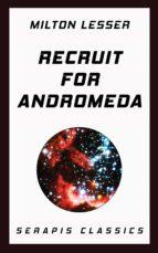 recruit for andromeda (serapis classics) (ebook)-milton lesser-9783963134395