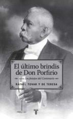 el último brindis de don porfirio (ebook)-rafael tovar y de teresa-9786071117595