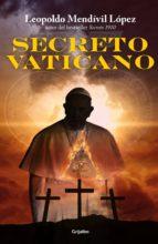 secreto vaticano (serie secreto 4) (ebook) leopoldo mendivil lopez 9786073146395