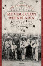 breve historia de la revolución mexicana (ebook)-felipe avila-pedro salmeron-9786077474395