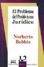 el problema del positivismo juridico norberto bobbio 9786077971795