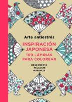 arte antiestres. inspiracion japonesa: 100 laminas para colorear-9788401015595