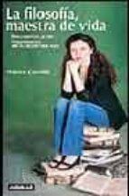 la filosofia, maestra de vida: respuestas a las inquietudes de la mujer de hoy-monica cavalle-9788403094895