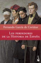 El libro de Los perdedores de la historia de españa autor FERNANDO GARCIA DE CORTAZAR EPUB!